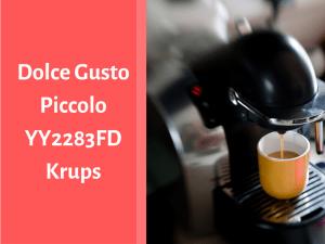 Notre avis sur la machine à café Dolce Gusto Piccolo YY2283FD de Krups