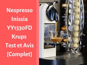 Notre avis sur la machine à café Nespresso Inissia YY1530FD de Krups